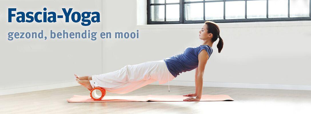 Fascia-Yoga: gezond, behendig en mooi